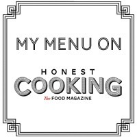 My Menu On Honest Cooking, Honest Cooking The Food Magazine, Spicie Foodie, contributor