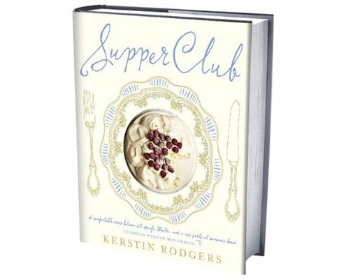 Supper Club Book By Kerstin Rodgers