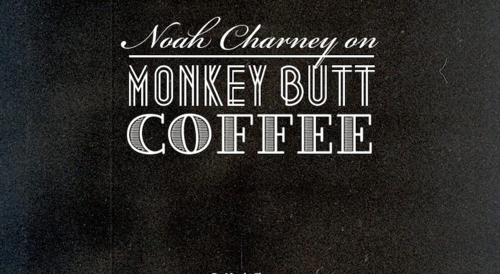 Noah Charney on Monkey Butt Coffee