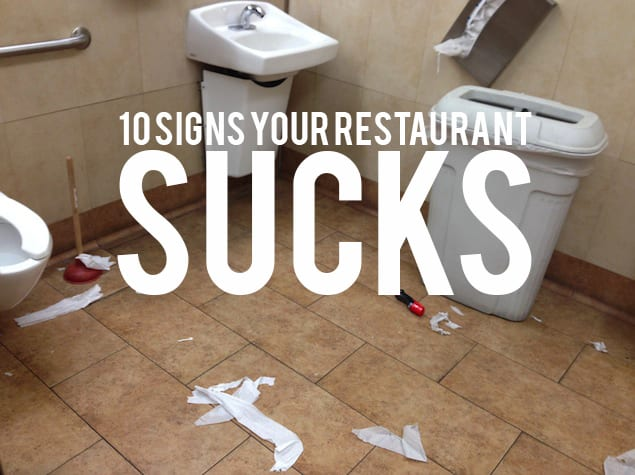 10 Signs Your Restaurant Sucks