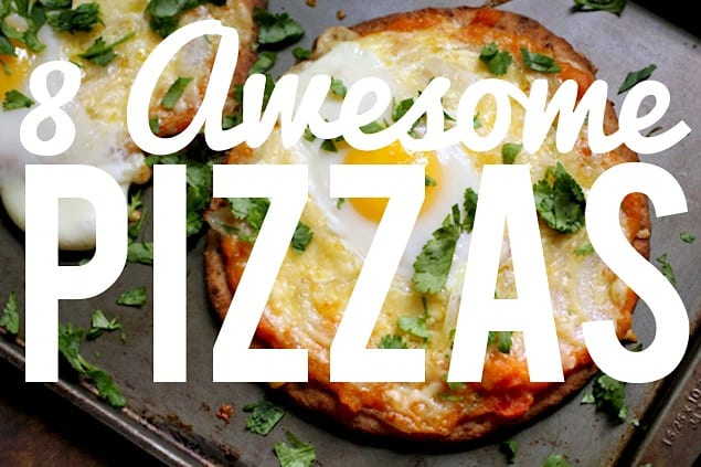 8 Awesome Pizzas