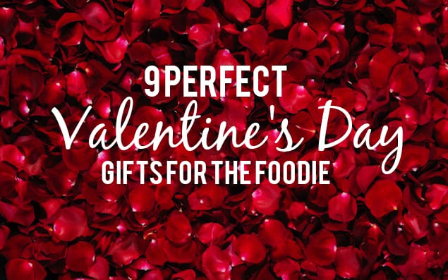 Valentine Gifts Foodie Guide
