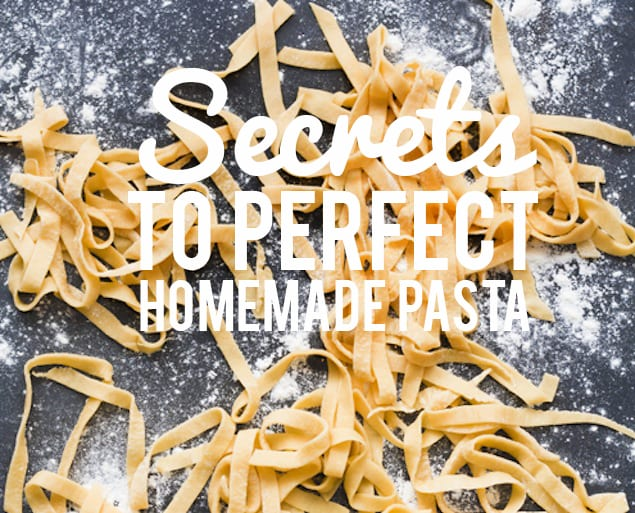 How to Make Perfect Homemade Pasta