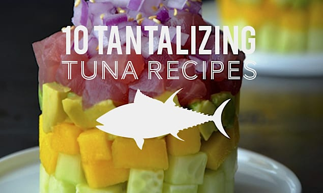 Ten Fantastic Tuna Recipes