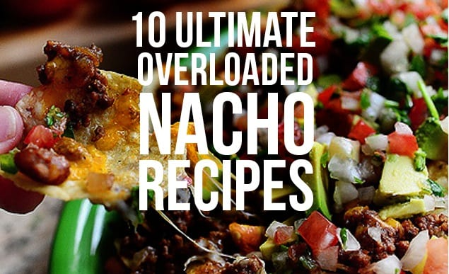 Ulimate Nacho Recipes
