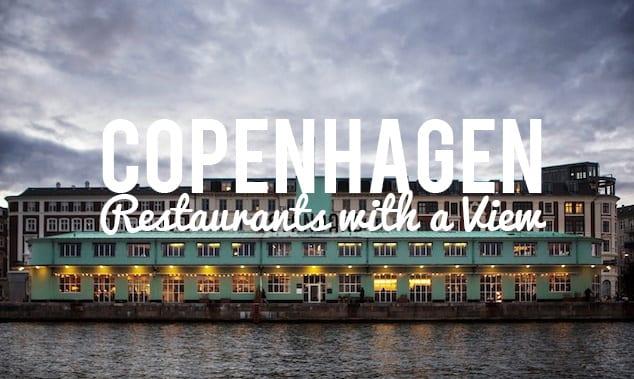 Copenhagen Top 10 Restaurants With A View